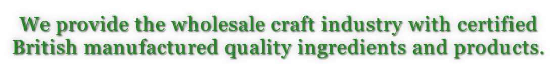 We provide the wholesale craft industry with certified British manufactured quality ingredients and products.